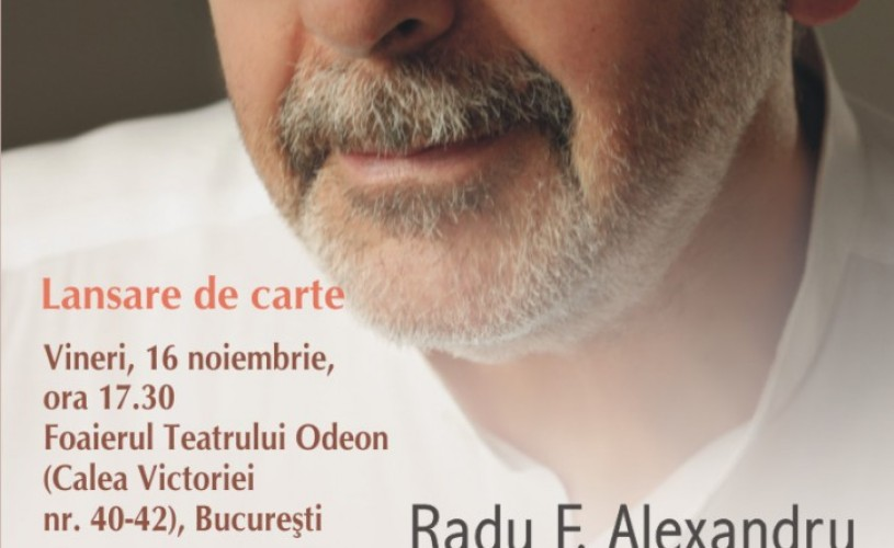 Lansare în premieră la Teatrul Odeon: volumul Teatru 7 de Radu F. Alexandru