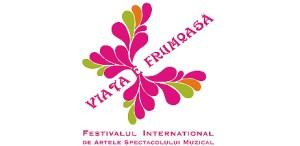 Se dã startul Festivalului Internaṭional al Artelor Spectacolului Muzical ,, Viaṭa e frumoasã !''