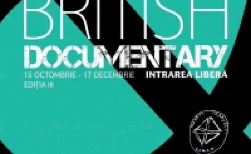 British Documentary 15 octombrie – 17 decembrie 2012