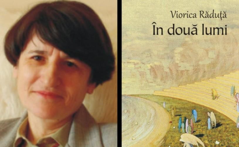 """Lansare de carte la Bastilia: ,,În două lumi"""" de Viorica Răduţă"""