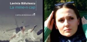 """Lavinia Bălulescu îşi lansează romanul de debut """"La mine-n cap"""""""