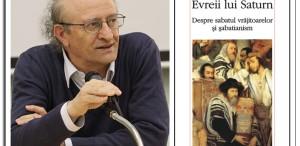 """Moshe Idel vine în România pentru lansarea volumului """"Evreii lui Saturn. Despre sabatul vrăjitoarelor şi şabatianism"""""""