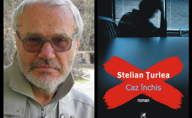 """""""Caz închis"""": un puzzle perfect al unei morţi suspecte, marca Stelian Ţurlea"""