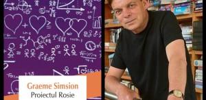 """O sublimă şi, la prima vedere, imposibilă poveste de dragoste: """"Proiectul Rosie"""" de Graeme Simsion"""
