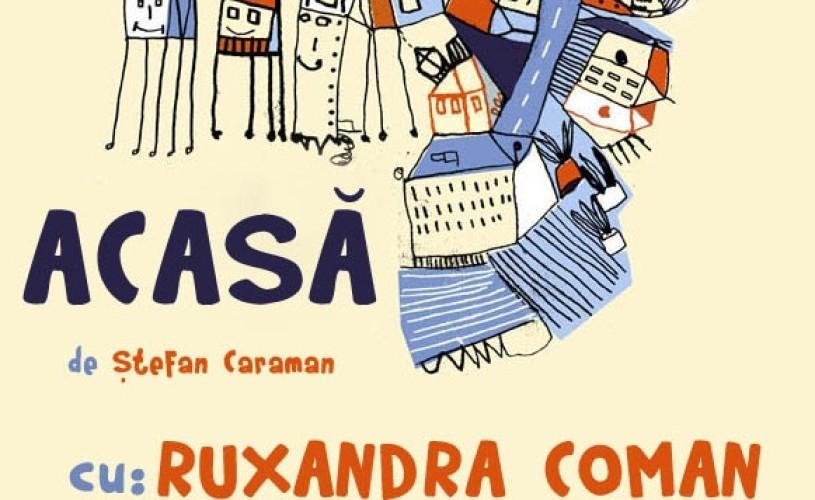Acasa, un spectacol care împlineşte doi ani la Teatrul Mignon