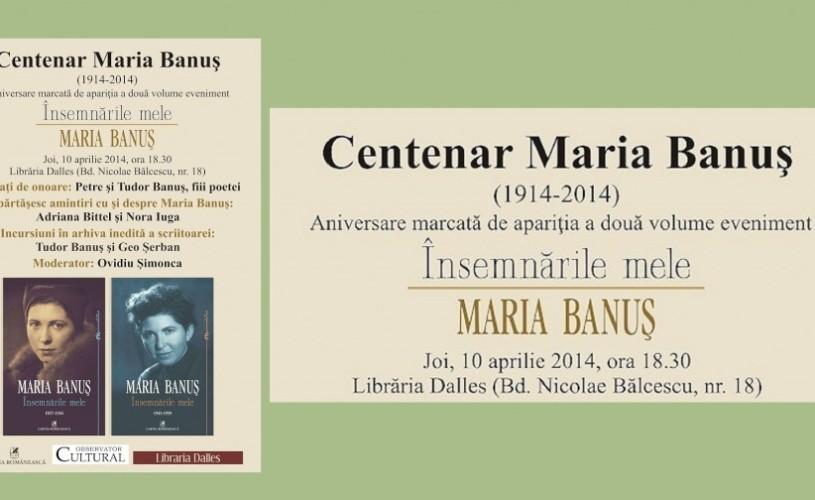 Maria Banus, 100 de ani . Însemnările mele – două volume eveniment