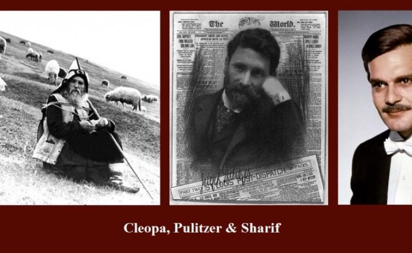 Ilie Cleopa, Joseph Pulitzer & Omar Sharif – ŞTIAŢI CĂ…