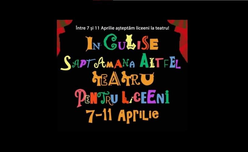 Teatru pentru liceeni – Săptămâna ALTFEL În Culise