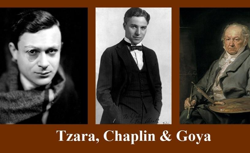 Tristan Tzara, Charlie Chaplin şi Goya – ŞTIAŢI CĂ…