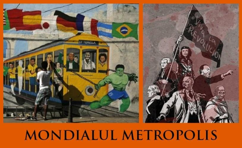 Viva la revolucion! – Mondialul Metropolis