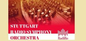 Orchestra Simfonică Radio din Stuttgart, la Festivalul RadiRo