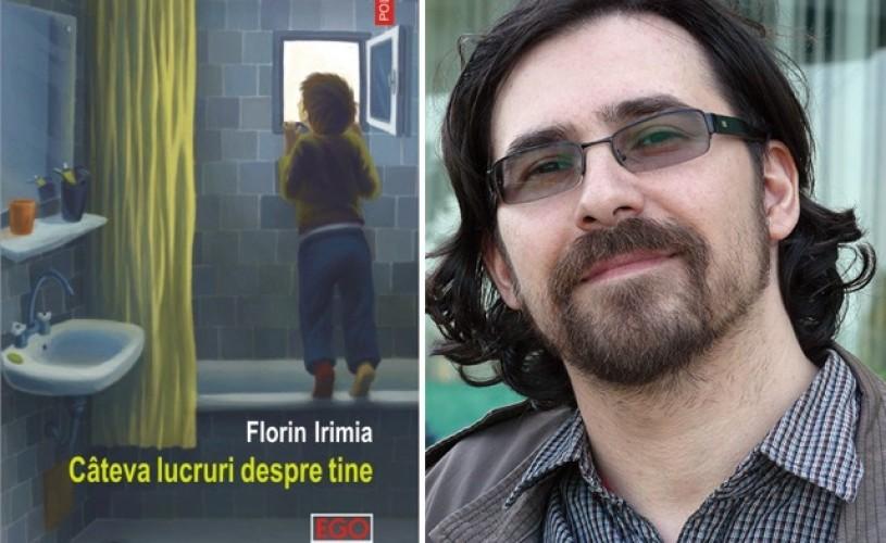 Cîteva lucruri despre tine – un nou roman răscolitor de Florin Irimia