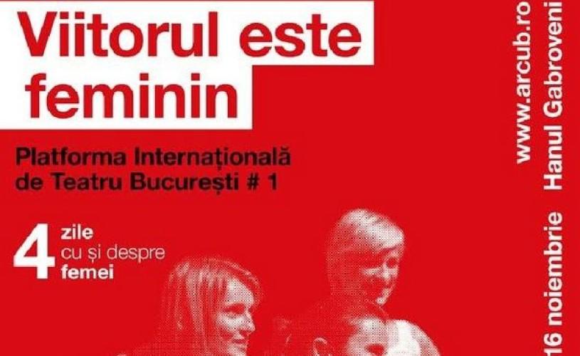 Platforma Internațională de Teatru București – la prima ediție