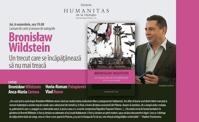 Un trecut care se încăpătânează să nu mai treacă, de Bronislaw Wildstein, la Humanitas Cişmigiu