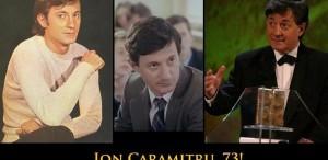 Ion Caramitru, 73. La mulţi ani!