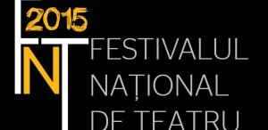 FESTIVALUL NATIONAL DE TEATRU 2015 - Selecţia oficială a spectacolelor