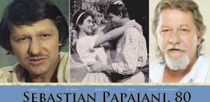 Sebastian Papaiani, 80!