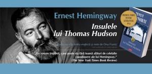 Insulele lui Thomas Hudson, de Ernest Hemingway, romanul din care s-a desprins Batrânul si marea
