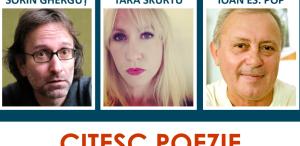 """Sorin Gherguț, Tara Skurtu și Ioan Es. Pop, la cea de-a cincea ediție """"Citesc poezie"""""""