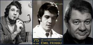 75 de ani de la nașterea actorului Emil Hossu