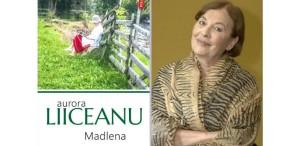 Aurora Liiceanu povestește despre o minunată prietenie în volumul Madlena