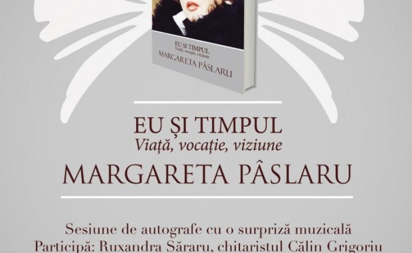 """Lansare """"Eu şi Timpul"""" de Margareta Pâslaru, azi, la Ceainăria Cărtureşti Verona"""