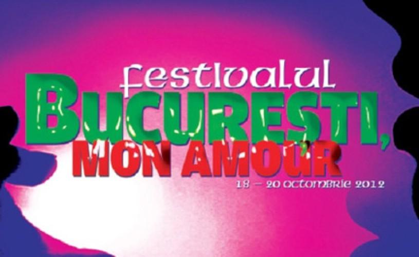 """Începe Festivalul """"Bucureşti, mon amour"""""""