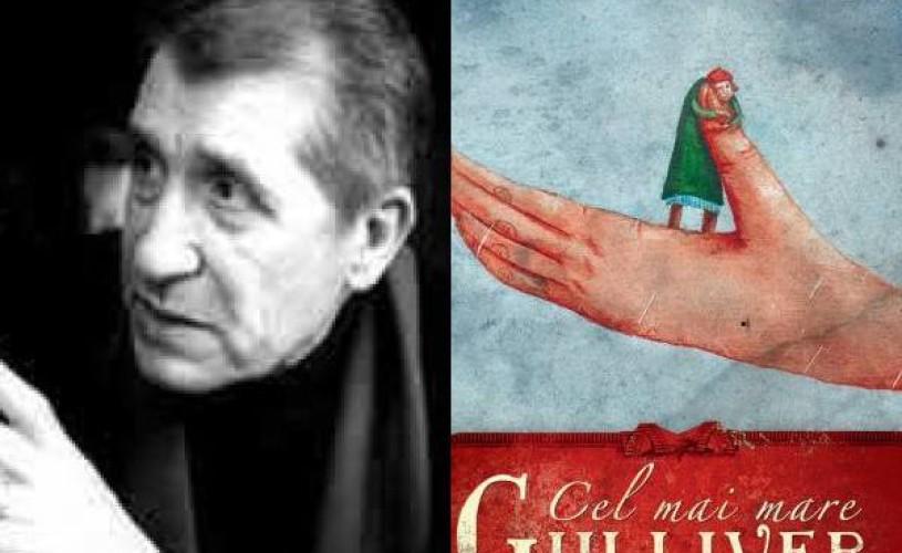 """Romanul ,,Cel mai mare Gulliver"""" al lui Gellu Naum va fi republicat după 55 de ani"""