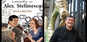 """""""Convorbiri cu Alex. Ştefănescu. Ioana Revnic"""" - lansare la Salonul Internaţional de Carte Bookfest 2013"""