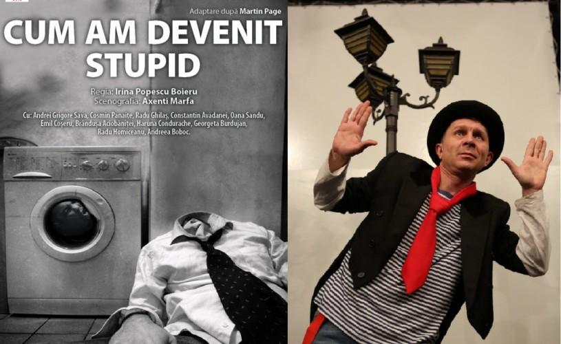 Cum am devenit stupid – premiera Teatrului Naţional din Iaşi