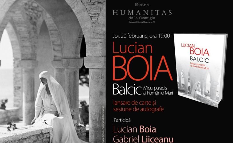 Balcicul lui Lucian Boia – reconstituirea paradisului pierdut