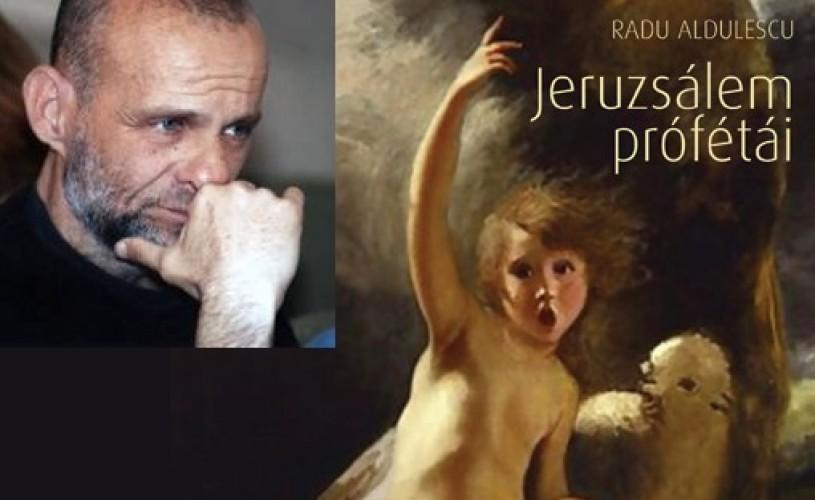 Radu Aldulescu, tradus în Ungaria