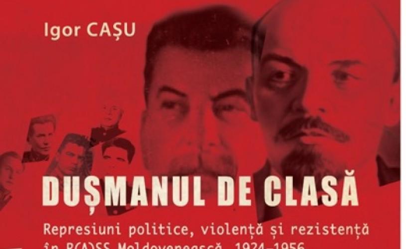 Dusmanul de clasa, de Igor Caşu – despre Moldova sovietizată, lansare de carte