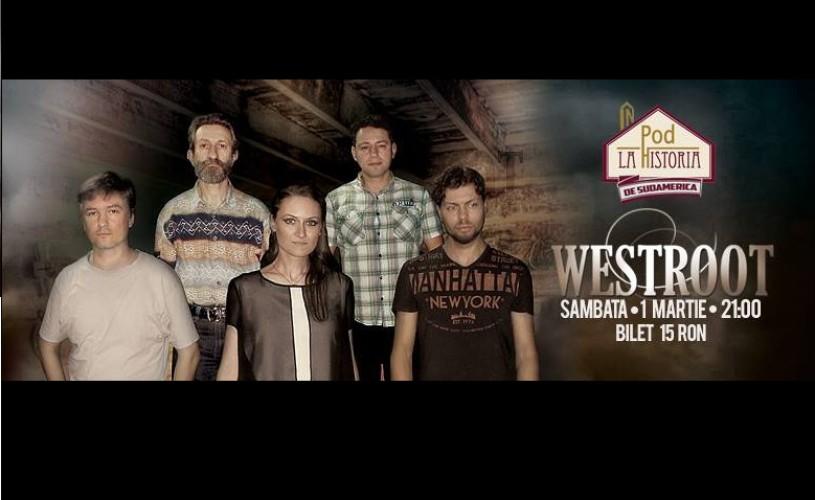 Westroot, adică Fusion – Country – Blue Grass – Pop – Western, În Pod la Historia