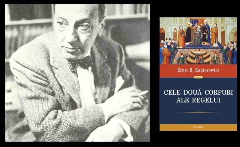 """Cele doua corpuri ale regelui, de Ernst H. Kantorowicz, """"un volum excepţional"""""""