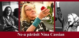 Nina Cassian s-a stins din viaţă. Poeta avea 90 de ani
