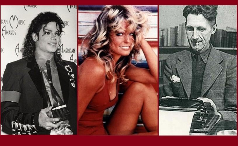 Michael Jackson, Farrah Fawcett & George Orwell – ŞTIAŢI CĂ… ?