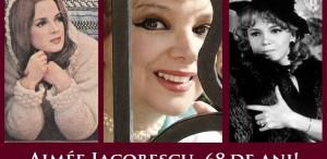 Aimee Iacobescu, 68 de ani. La mulţi ani!