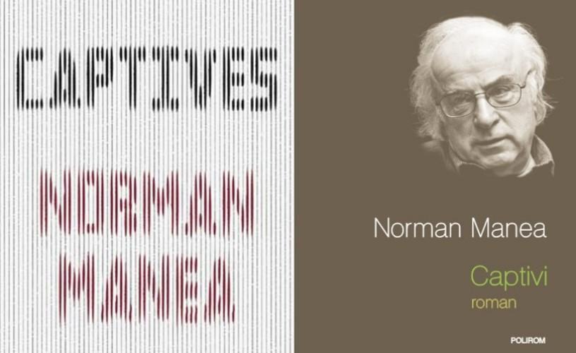 Captivi, romanul lui Norman Manea, publicat în SUA