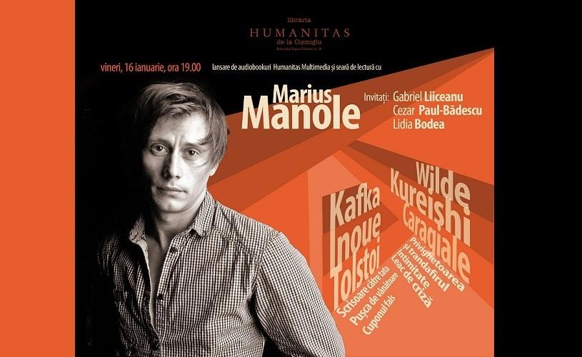 Seară de lectură Marius Manole şi lansare de audiobookuri Humanitas Multimedia