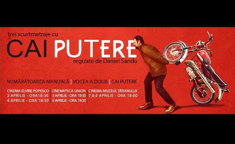 CAI PUTERE – Trei Scurtmetraje, în trei cinematografe