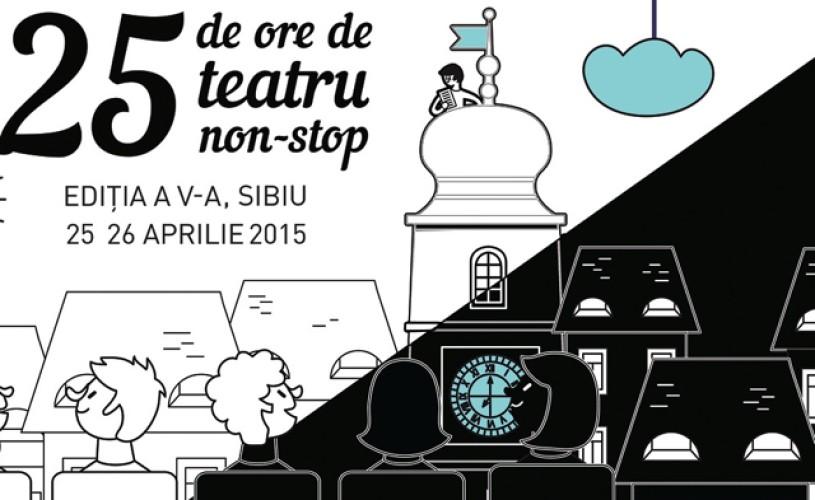 25 de ore de teatru non-stop – ediția a V-a, la Sibiu