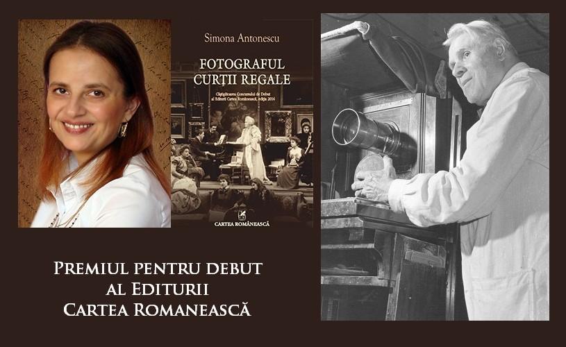 Fotograful Curtii Regale, de Simona Antonescu – Premiul pentru debut al Editurii Cartea Românească