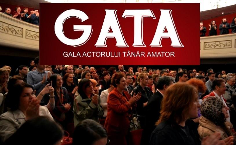 Gala Actorului Tânăr Amator (GATA), în Piteşti