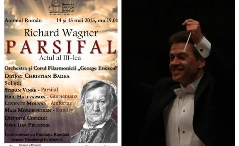 """Dirijorul Christian Badea – concert cu cel de al treilea act al operei """"Parsifal"""" de Richard Wagner"""