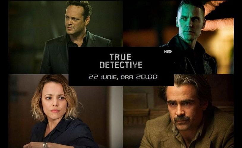 True Detective, sezonul al doilea, în premieră, la HBO. Primul episod, la liber pe HBO GO