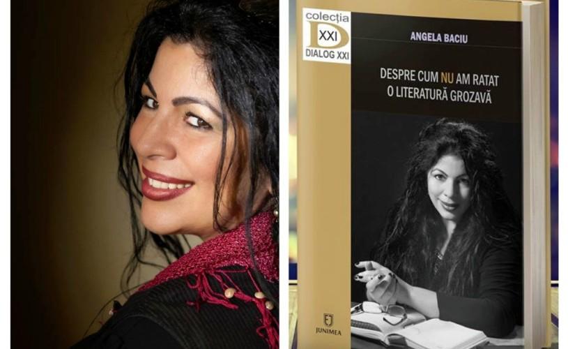 """""""Despre cum nu am ratat o literatură grozava"""" de Angela Baciu va fi lansată la Cărturești Verona!"""