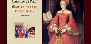 Cartea cetăţii doamnelor, de Christine de Pizan, prima utopie feministă din literatura universală