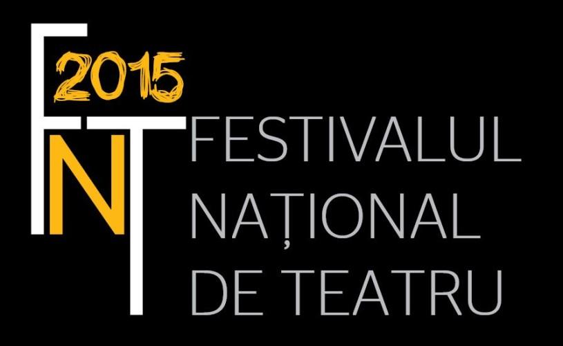 FESTIVALUL NATIONAL DE TEATRU 2015 – Selecţia oficială a spectacolelor