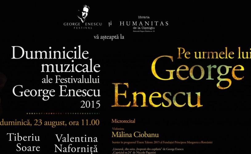 Pe urmele lui George Enescu, la Humanitas de la Cișmigiu